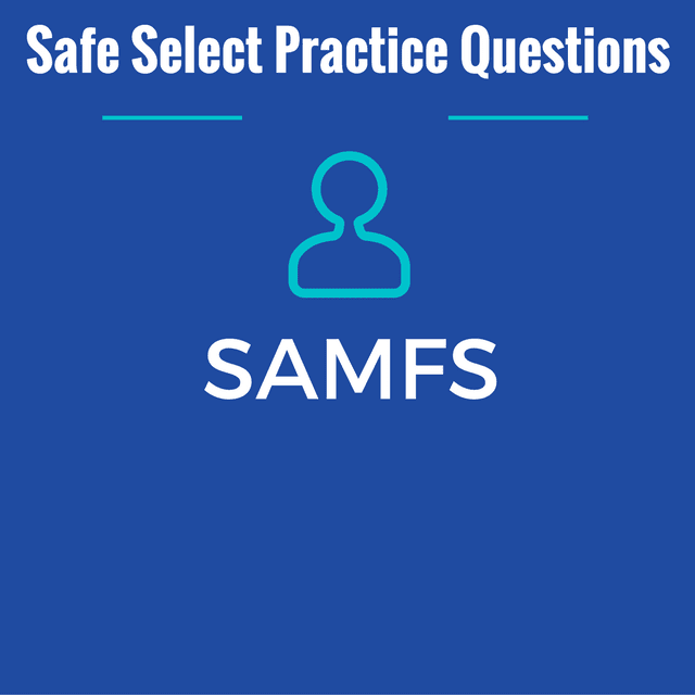 Safe Select Practice Questions SAMFS