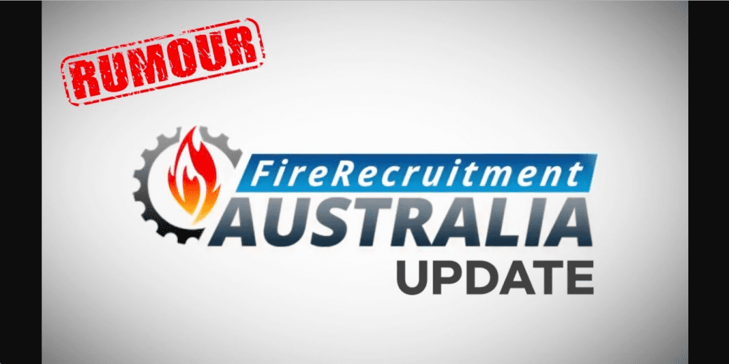 Firefighter Recruitment Update 2018 - Firefighter Recruitment Australia