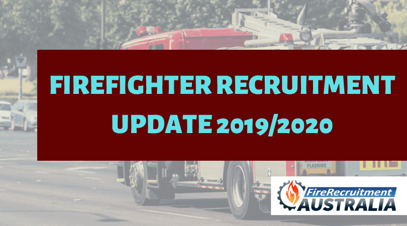 Firefighter Recruitment Update 2019/2020