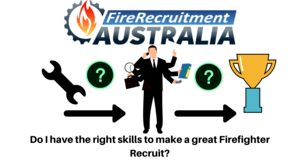 Do I have the right skills to make a great Firefighter Recruit