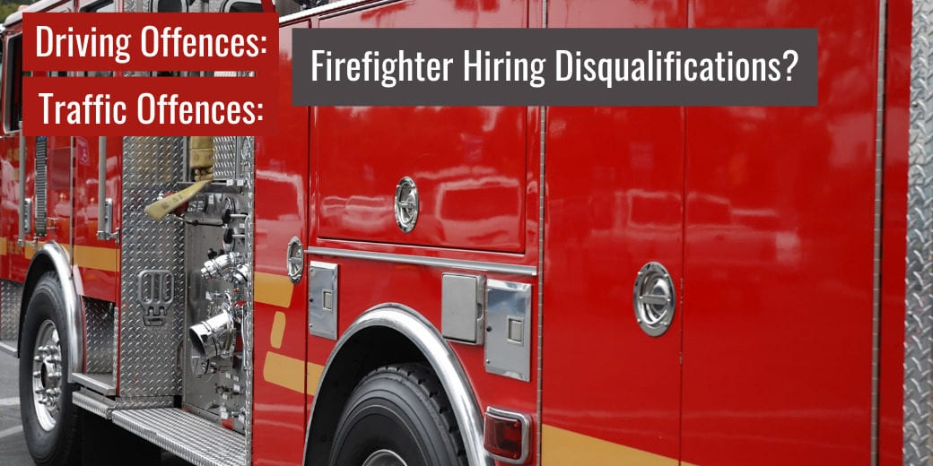 Firefighter hiring disqualifications