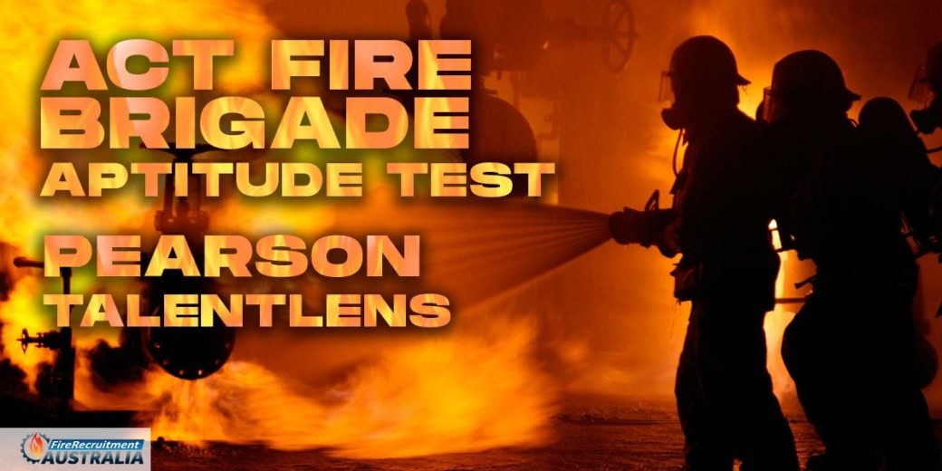 ACT Fire Brigade Aptitude Test Blog